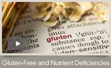 Gluten-Free Diets Can Cause Nutrient Deficiencies.